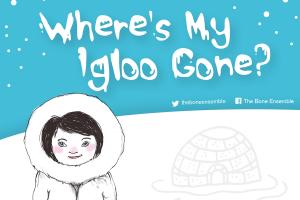 Where's My Igloo Gone?